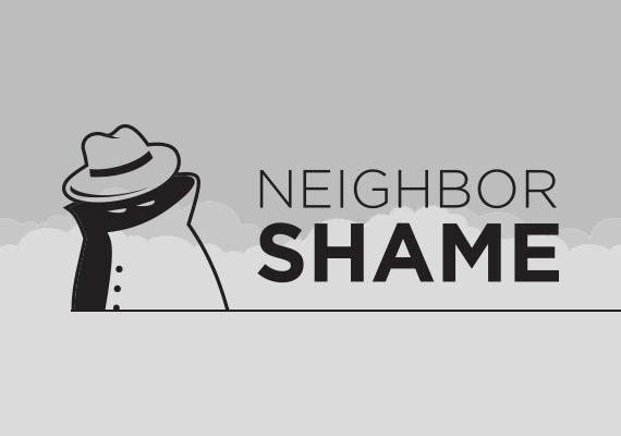 neighbor shame
